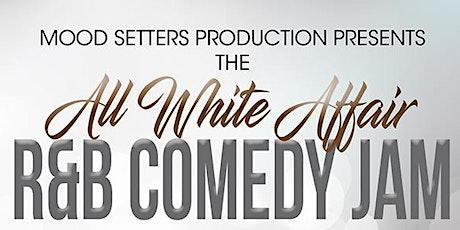 ALL WHITE AFFAIR R&B COMEDY JAM tickets