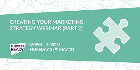 Creating your Marketing Strategy Webinar - Part 2 tickets