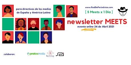 Evento Online NEWSLETTER MEETS El Poder de la Newsletter #ReddePeriodistas biglietti