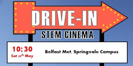 Sentinus Drive Through STEM Cinema 10:30 Belfast Met Springvale Campus tickets