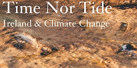 Time Nor Tide: Ireland & Climate Change tickets