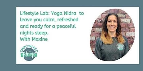 Yoga Nidra with Maxine - restorative Yogic sleep to promote relaxation. tickets