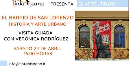 Visita guiada en el barrio de San Lorenzo, historia y arte urbano biglietti
