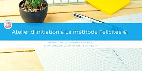 Atelier d'initiation à la méthode Félicitée® - A distance et en direct billets