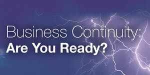 Business Continuity: Are You Ready?  Seminar 2