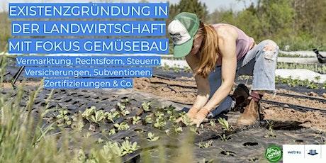 Existenzgründung in der Landwirtschaft mit Fokus Gemüsebau Tickets