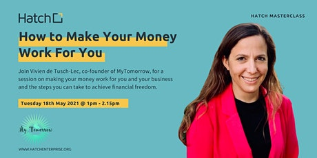 Hatch Masterclass: How to Make Your Money Work For You tickets