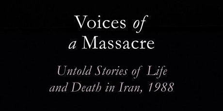Voices of a Massacre: Untold Stories of Life and Death in Iran tickets
