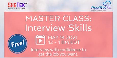 MASTER CLASS: INTERVIEW SKILLS tickets