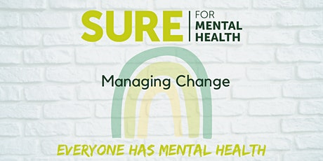 SURE for Mental Health - Managing Change tickets