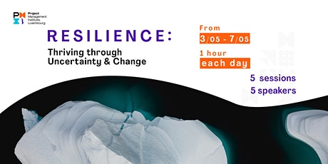 Resilience: Thriving through Uncertainty and Change tickets