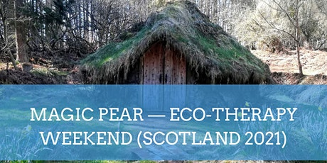 Magic Pear — Ecotherapy Retreat (Scotland 2021) tickets