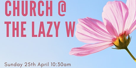Church and picnic @ The Lazy W tickets