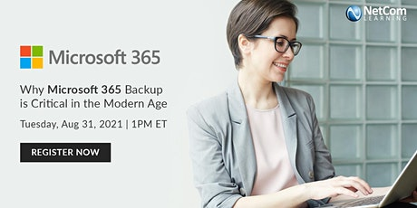 Webinar - Why Microsoft 365 Backup is Critical in the Modern Age tickets