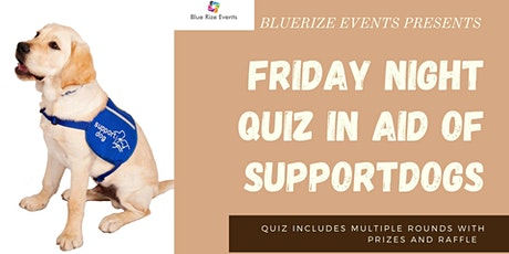 A Friday night quiz in aid of Support Dogs tickets