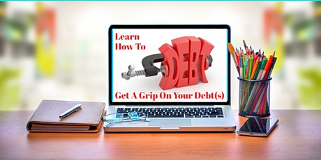 Get A Grip On Your Debt(s) - Debt Acceleration Strategy tickets