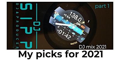 My picks for 2021 – Part 1. (DJ Mix)