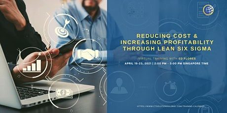 Reducing Cost and Increasing Profitability through Lean Six Sigma tickets