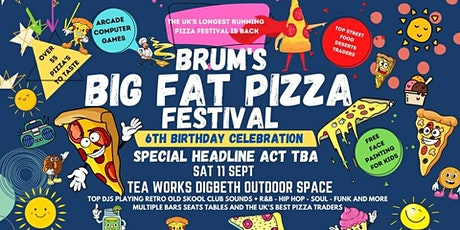 Brum's Big Fat Pizza Festival - 6th B'day tickets