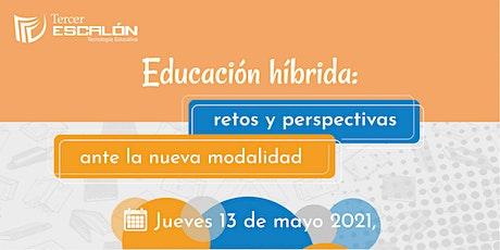 Educación Híbrida: Retos y Perspectivas ante la Nueva Normalidad entradas