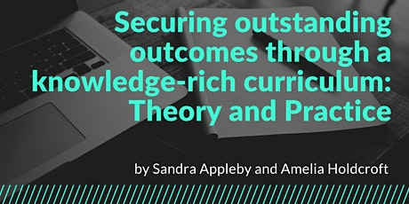 Securing outstanding outcomes through a knowledge-rich curriculum tickets