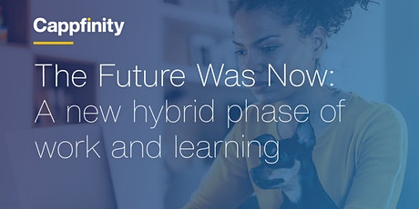 Webinar: The Future Was Now – A new hybrid phase of work and learning tickets