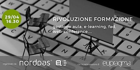 Rivoluzione Formazione: gestione aula, e-learning, fad, web-conference... biglietti