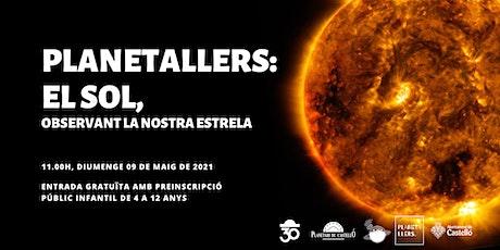 """Planetaller Infantil Planetari """"El Sol. Observant la nostra estrela"""" entradas"""