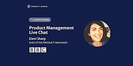 Live Chat with BBC Executive Product Manager tickets