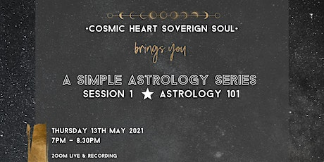 A Simple Astrology Series: Session 1 ☆  Astrology 101 tickets