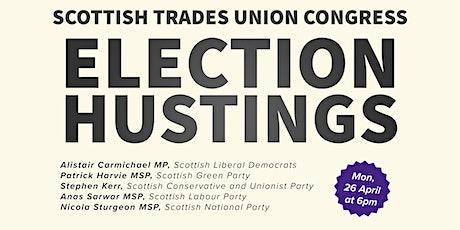 Scottish Trade Union Congress Scottish Parliament Election Hustings tickets