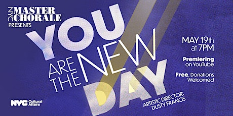 """NYC Master Chorale Presents """"You Are The New Day"""" tickets"""
