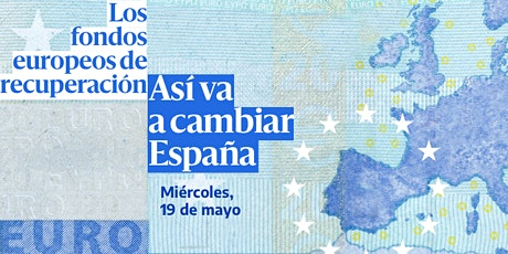 Los fondos europeos de recuperación: Así va a cambiar España boletos
