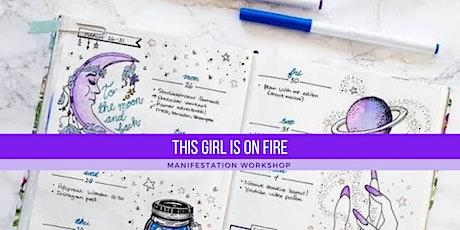 GIRL ON FIRE MANIFESTATION WORKSHOP tickets