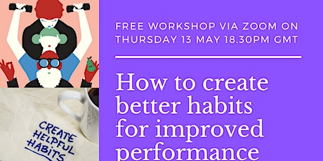How to create better habits for improved performance tickets