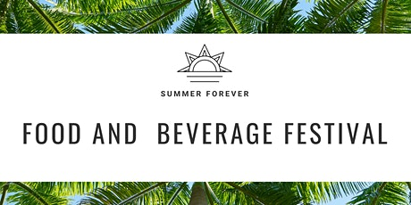 Summer Forever Food and Beverage Festival tickets