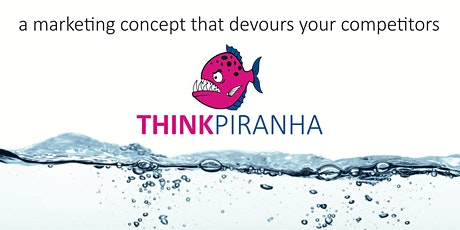 THINK Piranha - Getting more bite from your marketing tickets