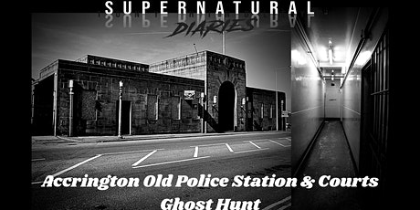 Ghost Hunt Accrington Old Police Station and Court tickets