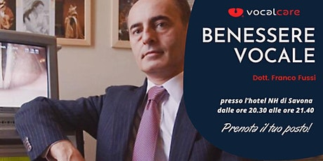 """Conferenza """"Benessere vocale"""" con il Dott. Franco Fussi biglietti"""