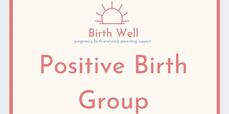 Birth Well - Positive Birth Group billets