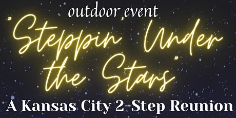 """Steppin' Under the Stars"" A Kansas City 2-Step Reunion tickets"