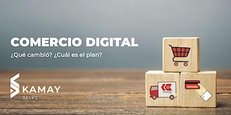 Comercio Digital: ¿Qué cambió? ¿Cuál es el plan? entradas