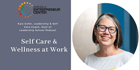 Self Care & Wellness at Work tickets