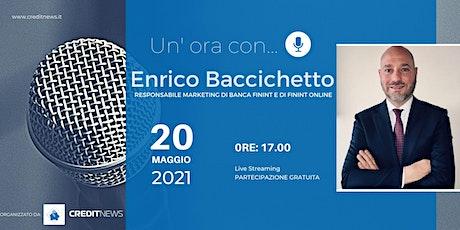 Un'ora con... Enrico Baccichetto, Banca Finint biglietti