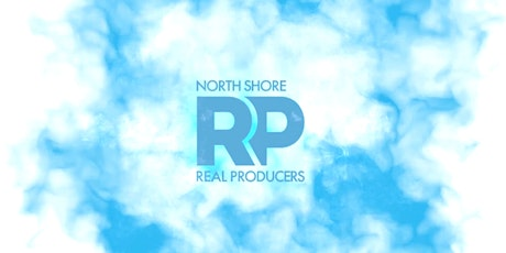 North Shore Real Producers 2021 Spring VIP Event tickets