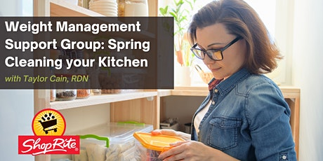 Weight Management Support Group: Spring Cleaning your Kitchen tickets