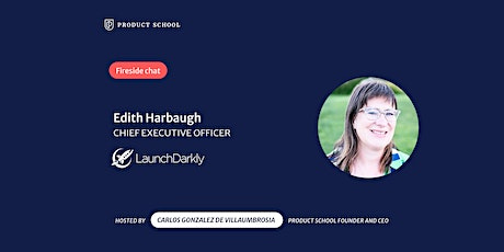 Fireside Chat with LaunchDarkly CEO, Edith Harbaugh tickets