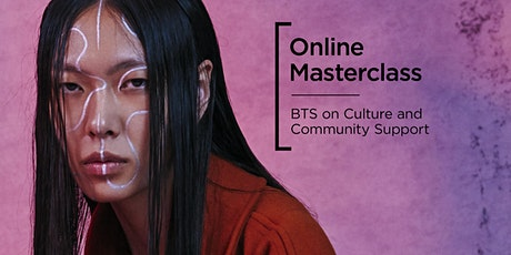 Online Masterclass | BTS on Culture and Community Support tickets