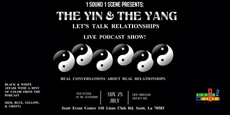 """THE YIN & THE YANG """"Let's Talk Relationships"""" Live Podcast Show! tickets"""