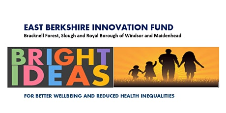 East Berks Innovation Fund (Parents and CYP) Stakeholder briefing: tickets
